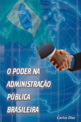 O poder na administracao publica brasileira, Carlos Dias