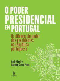 O Poder Presidencial em Portugal, André;Pinto, António Costa Freire