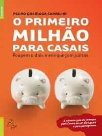 O Primeiro Milhão para Casais, Pedro Queiroga Carrilho