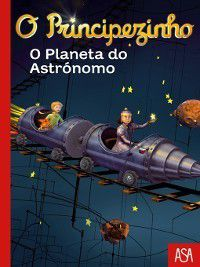O Principezinho--O Planeta do Astrónomo, Fabrice Colin