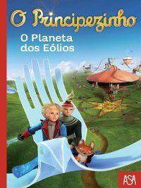 O Principezinho--O Planeta dos Eólios, Fabrice Colin