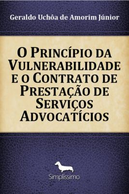O Princípio da Vulnerabilidade e o Contrato de Prestação de Serviços Advocatícios, Geraldo Uchôa Amorim de Júnior