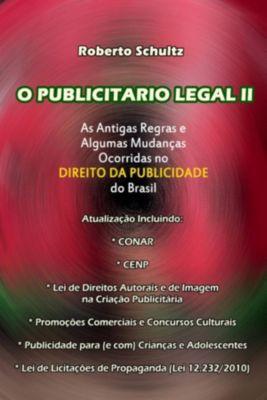 O publicitário legal II, Roberto Schultz