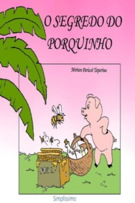 O Segredo Do Porquinho, Mirian P Teperino