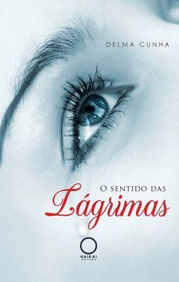 O sentido das lágrimas, Delma Cunha