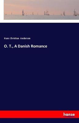 O. T., A Danish Romance, Hans Christian Andersen