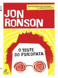 O Teste do Psicopata ?Viagem à Indústria da Loucura, Jon Ronson