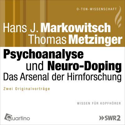 O-Ton-Wissenschaft: Psychoanalyse und Neuro-Doping, Hans J. Markowitsch, Thomas Mettzinger