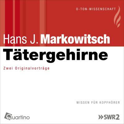 O-Ton-Wissenschaft: Tätergehirne, Hans J. Markowitsch