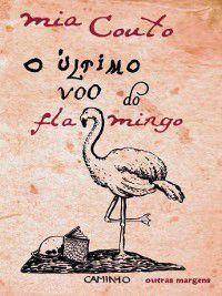 O Último Voo do Flamingo, Mia Couto