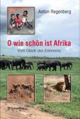 O wie schön ist Afrika - Anton Regenberg  