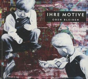 Oben Bleiben, Ihre Motive