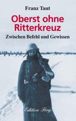 Oberst ohne Ritterkreuz - Franz Taut |
