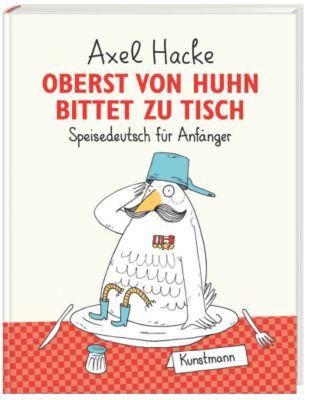 Oberst von Huhn bittet zu Tisch, Axel Hacke