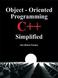 Object -Oriented Programming C++ Simplified, Hari Mohan Pandey