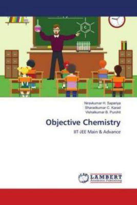 Objective Chemistry, Niravkumar H. Sapariya, Sharadkumar C. Karad, Vishalkumar B. Purohit