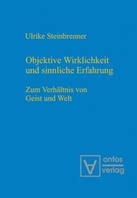 Objektive Wirklichkeit und sinnliche Erfahrung, Ulrike Steinbrenner