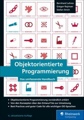 Objektorientierte Programmierung, Bernhard Lahres, Gregor Rayman, Stefan Strich