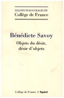 Objets de désir, désir d'objets, Bénédicte Savoy