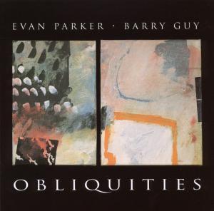 Obliquities, Evan Parker, Barry Guy