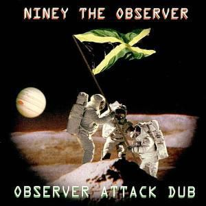Observer Attack Dub, Niney The Observer