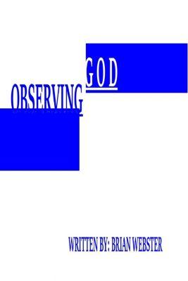 Observing God, Brian Webster