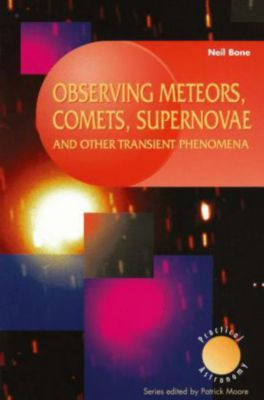 Observing Meteors, Comets, Supernovae and other Transient Phenomena, Neil Bone