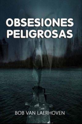 Obsesiones Peligrosas, Bob Van Laerhoven