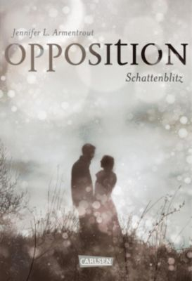 Obsidian: Obsidian 5: Opposition. Schattenblitz, Jennifer L. Armentrout