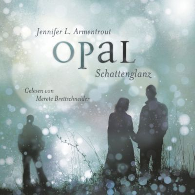 Obsidian: Opal. Schattenglanz, Jennifer L. Armentrout