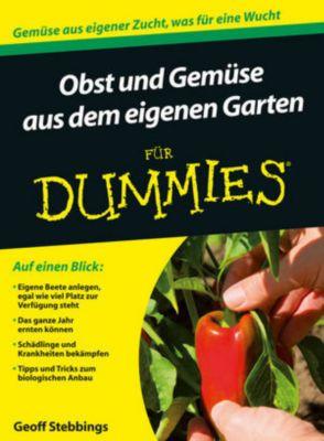 Obst und Gemüse aus dem eigenen Garten für Dummies - Geoff Stebbings |