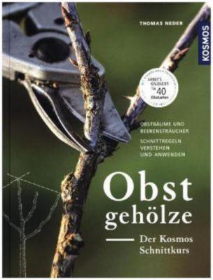 Obstgehölze - Der KOSMOS Schnittkurs, Thomas Neder