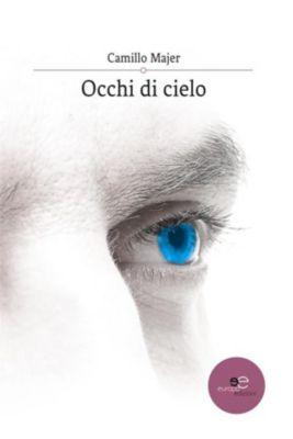 Occhi di cielo, Camillo Majer