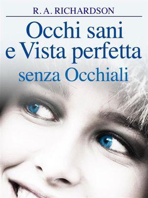 Occhi Sani e Vista Perfetta Senza Occhiali (Tradotto), R.a. Richardson