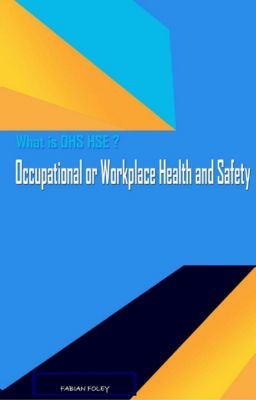 Occupational or Workplace Health and Safety, Fabian Foley