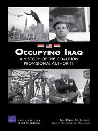 Occupying Iraq, Seth G. Jones, Benjamin Runkle, James Dobbins, Siddharth Mohandas