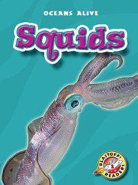 Oceans Alive: Squids, Colleen Sexton