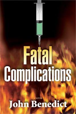 Oceanview Publishing: Fatal Complications, John Benedict