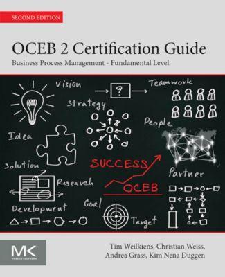 OCEB 2 Certification Guide, Tim Weilkiens, Christian Weiss, Andrea Grass, Kim Nena Duggen