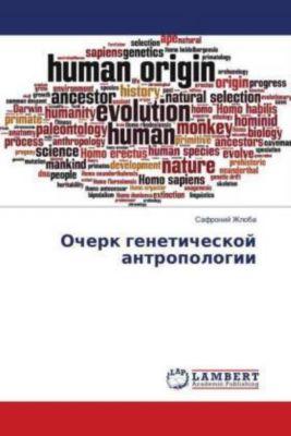 Ocherk geneticheskoj antropologii, Safronij Zhloba