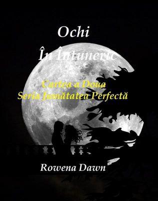 Ochi În Întuneric (Jumatatea Perfecta, #2), Rowena Dawn