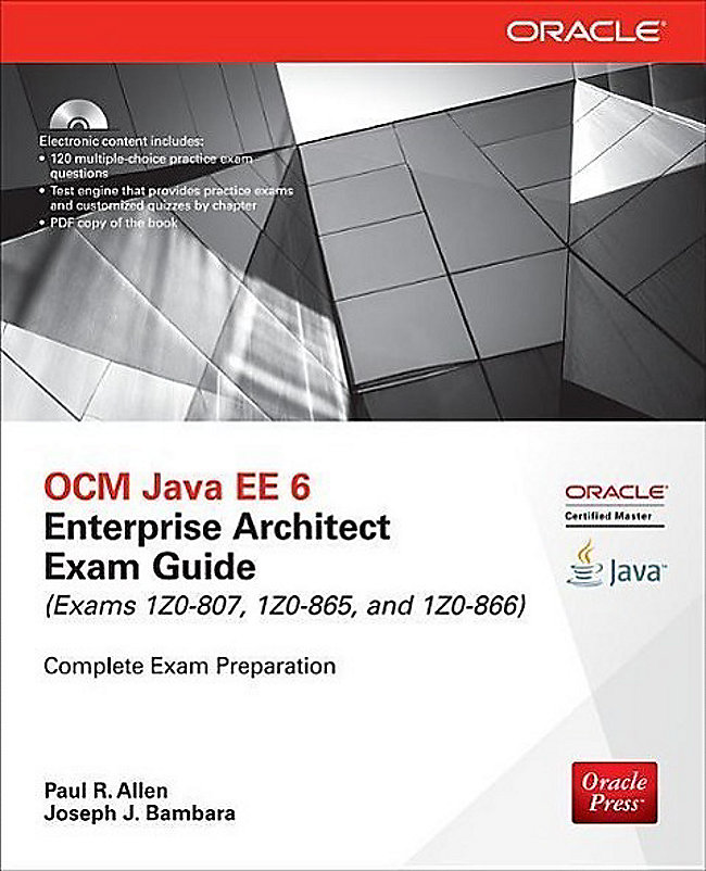 Ocm Java Ee 6 Enterprise Architect Exam Guide Exams 1z0 807 1z0 865