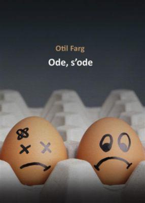 Ode, s'ode, Otil Farg