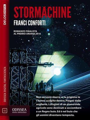 Odissea Digital Fantascienza: Stormachine, Franci Conforti