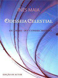 Odisseia Celestial--Os orbes do conhecimento, Inês Maia