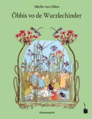Öbbis vo de Wurzlechinder, Sibylle von Olfers