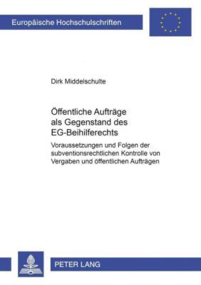 Öffentliche Aufträge als Gegenstand des EG-Beihilferechts, Dirk Middelschulte