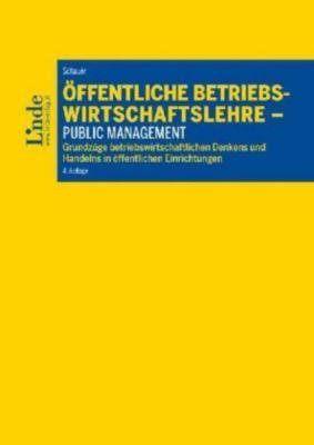 Öffentliche Betriebswirtschaftslehre - Public Management - Reinbert Schauer |
