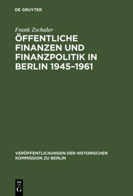 Öffentliche Finanzen und Finanzpolitik in Berlin 1945-1961, Frank Zschaler