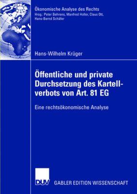Öffentliche und private Durchsetzung des Kartellverbots gemäß Art. 81 EG, Hans-Wilhelm Krüger